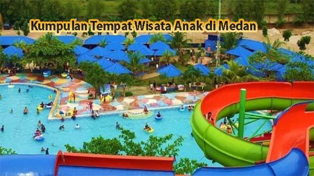 Kumpulan Tempat Wisata Anak di Medan