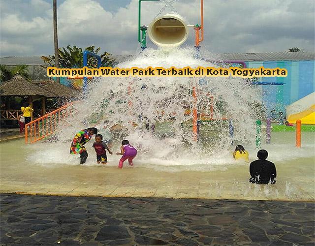 Kumpulan Water Park Terbaik di Kota Yogyakarta