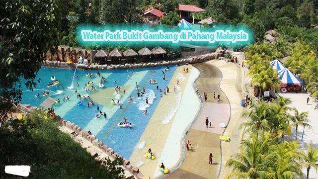Water Park Bukit Gambang di Pahang Malaysia